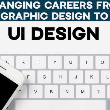 How to Change Your Career from Graphic Design to UI Design